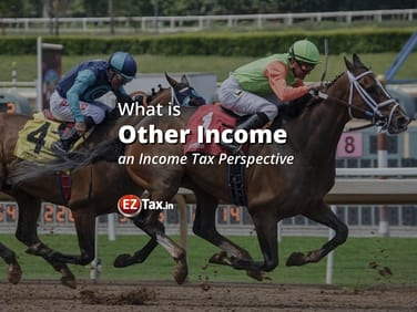 Guide on Other Income from IT perspective | EZTax.in