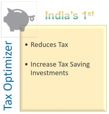 Tax Optimizer > Reduces Tax, Increase Tax Saving Investments.